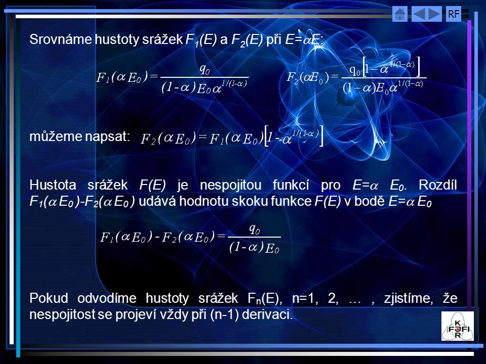 Srovnáme hustoty srážek F1(E) a F2(E) při E=aE: