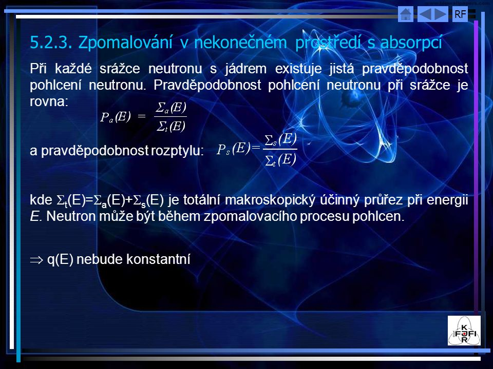 5.2.3. Zpomalování v nekonečném prostředí s absorpcí