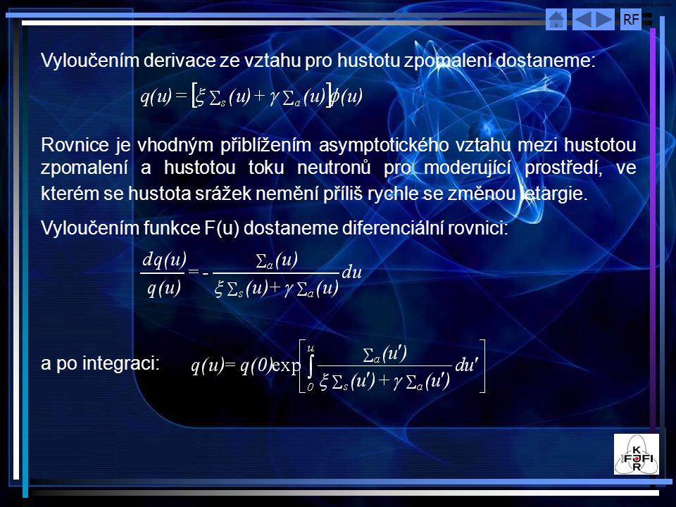 Vyloučením derivace ze vztahu pro hustotu zpomalení dostaneme:
