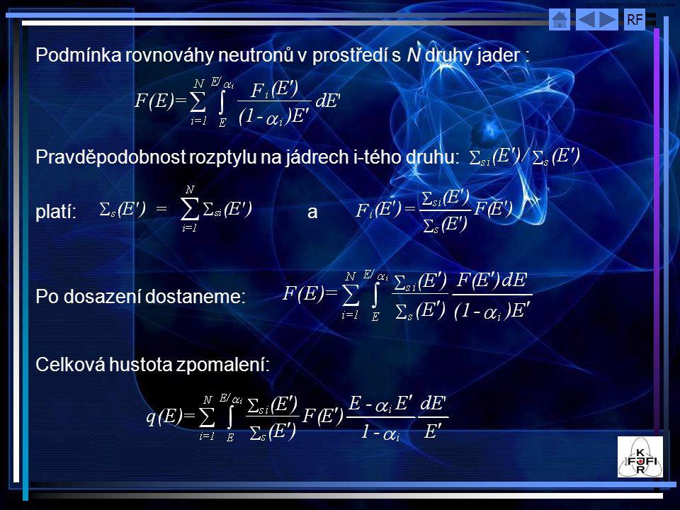 Podmínka rovnováhy neutronů v prostředí s N druhy jader :