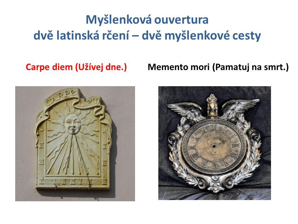 Myšlenková ouvertura dvě latinská rčení – dvě myšlenkové cesty