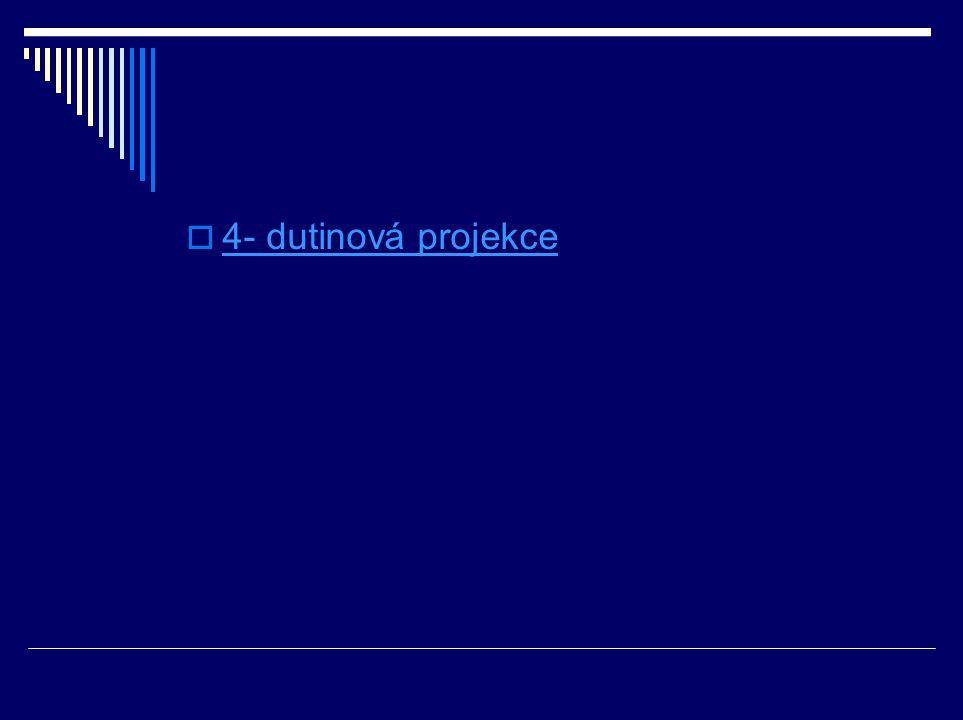 4- dutinová projekce
