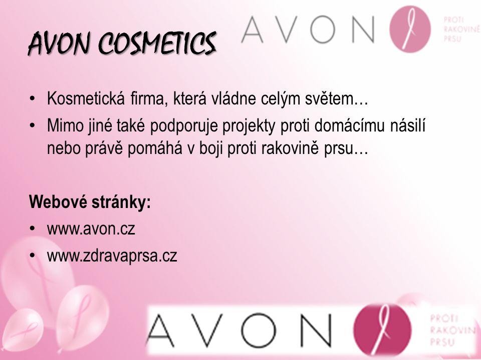 AVON COSMETICS Kosmetická firma, která vládne celým světem…