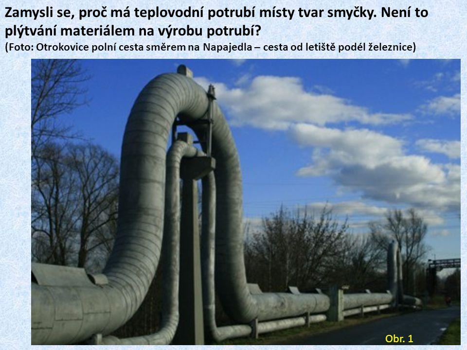 Zamysli se, proč má teplovodní potrubí místy tvar smyčky