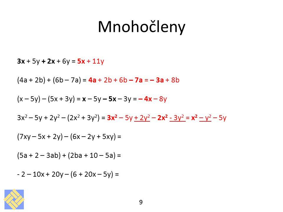 Mnohočleny 3x + 5y + 2x + 6y = 5x + 11y