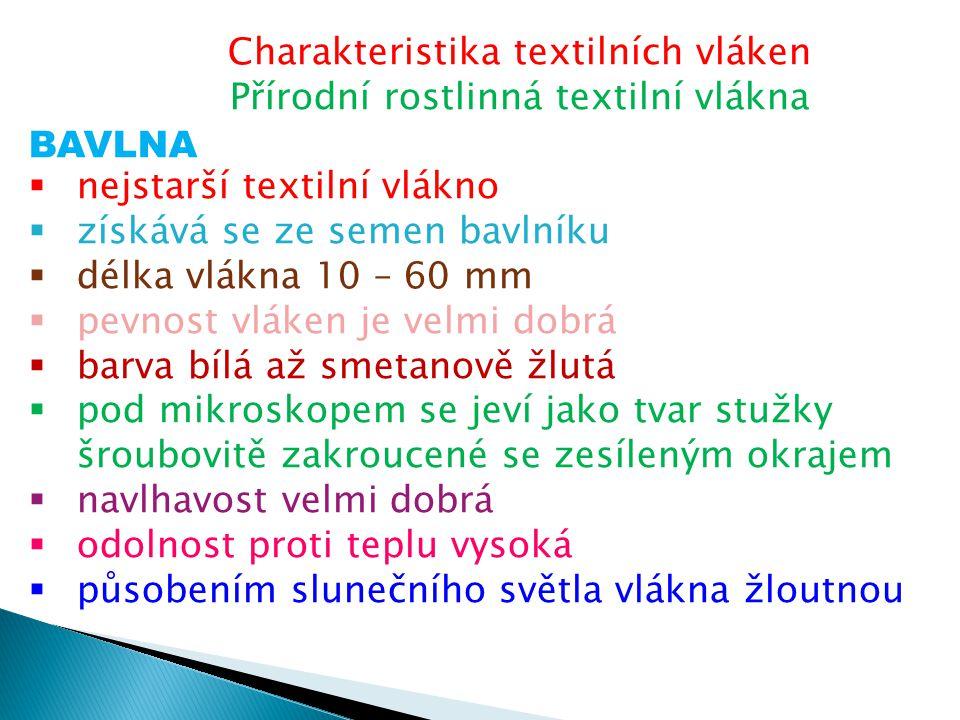 Charakteristika textilních vláken Přírodní rostlinná textilní vlákna