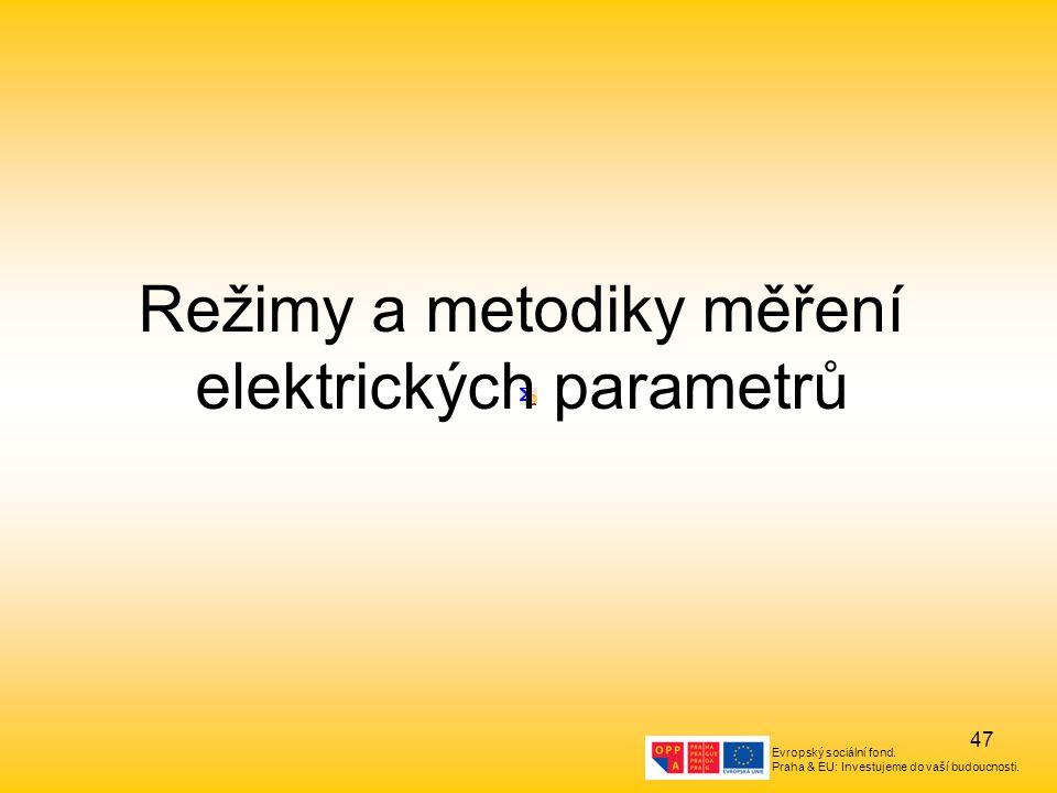 Režimy a metodiky měření elektrických parametrů