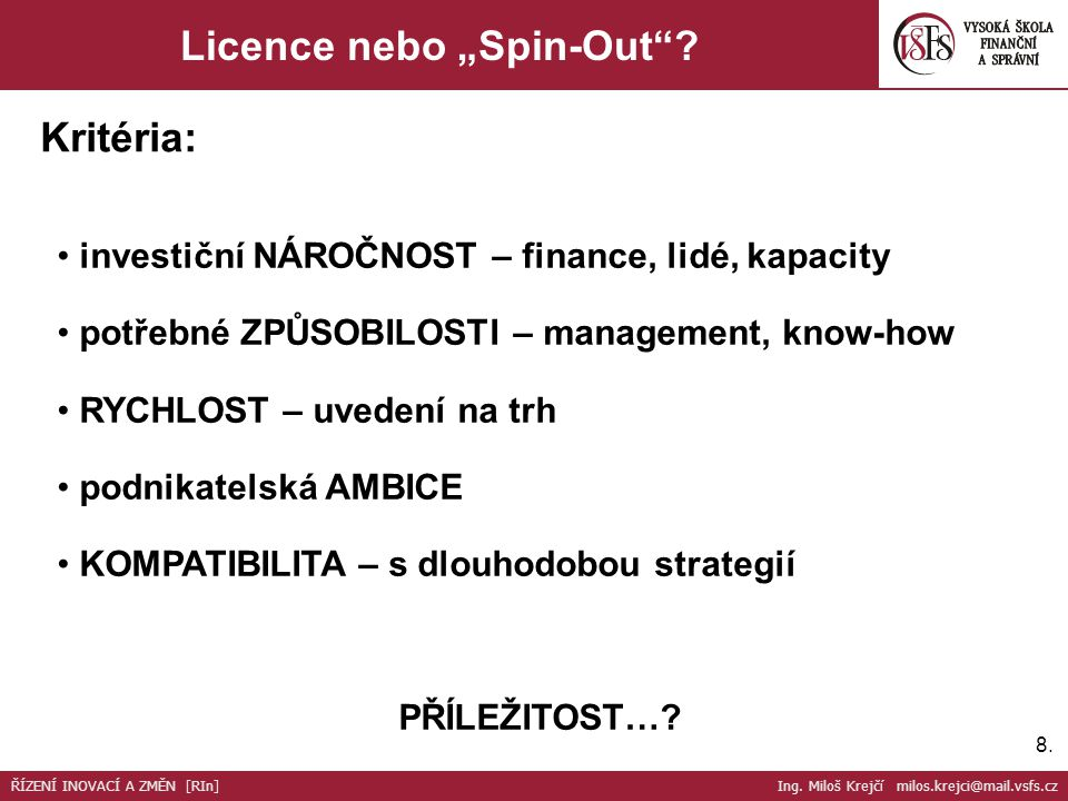 "Licence nebo ""Spin-Out"