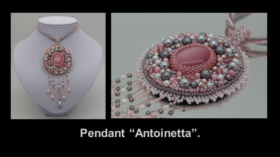 Pendant Antoinetta .
