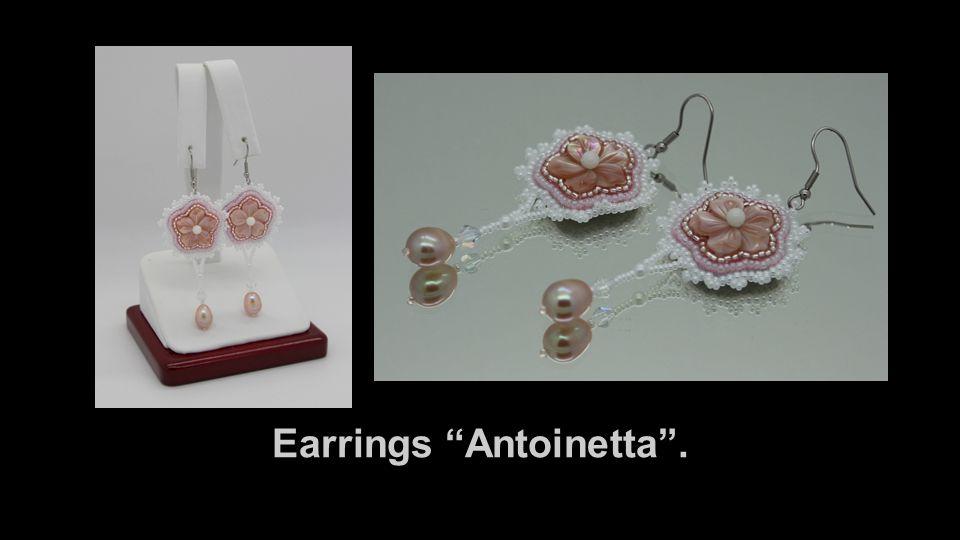 Earrings Antoinetta .