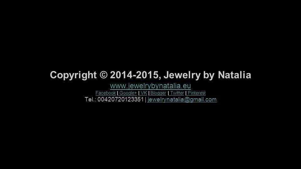 Copyright © 2014-2015, Jewelry by Natalia