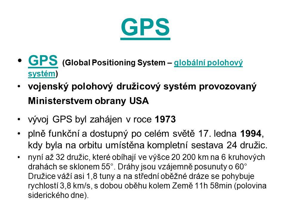 GPS GPS (Global Positioning System – globální polohový systém)