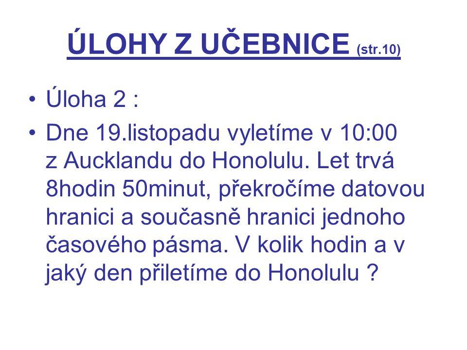 ÚLOHY Z UČEBNICE (str.10) Úloha 2 :