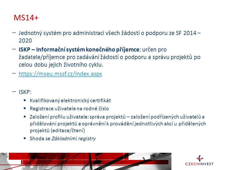 MS14+ Jednotný systém pro administraci všech žádostí o podporu ze SF 2014 – 2020.