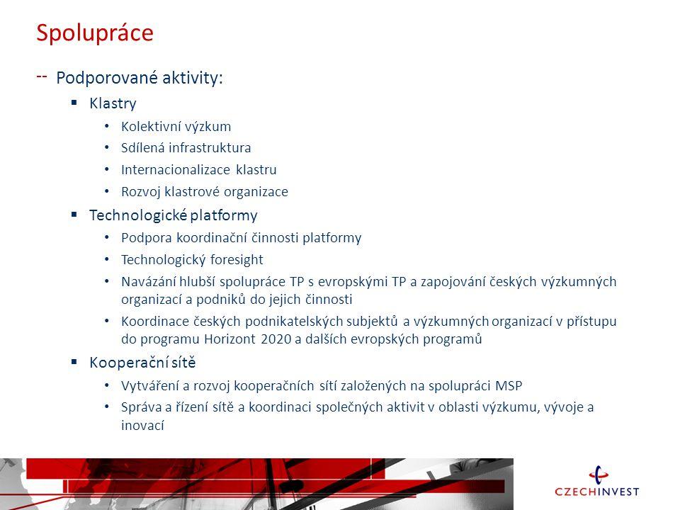Spolupráce Podporované aktivity: Klastry Technologické platformy