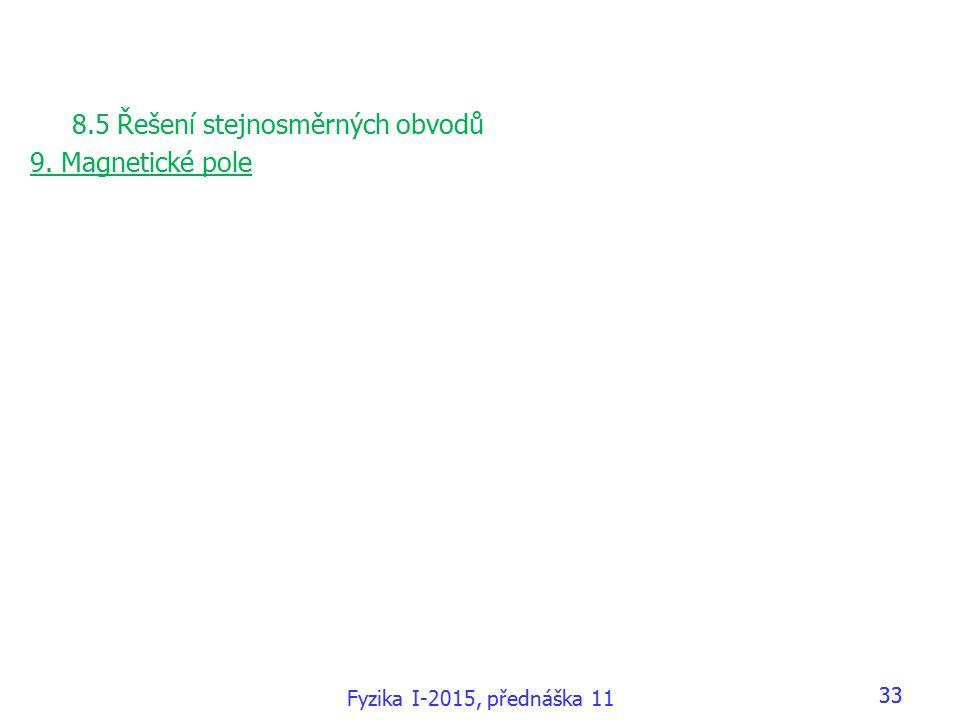 8.5 Řešení stejnosměrných obvodů 9. Magnetické pole