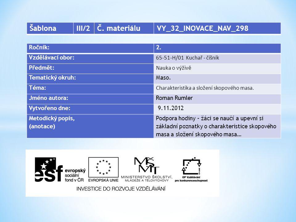 Šablona III/2 Č. materiálu VY_32_INOVACE_NAV_298 Ročník: 2.