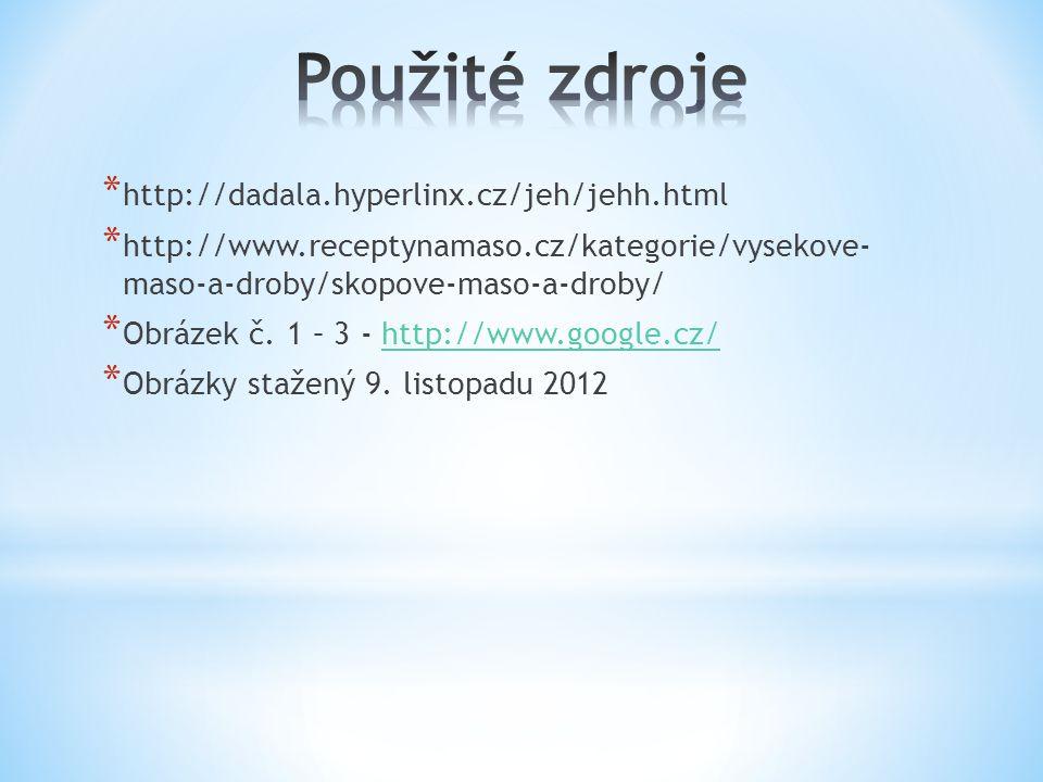 Použité zdroje http://dadala.hyperlinx.cz/jeh/jehh.html
