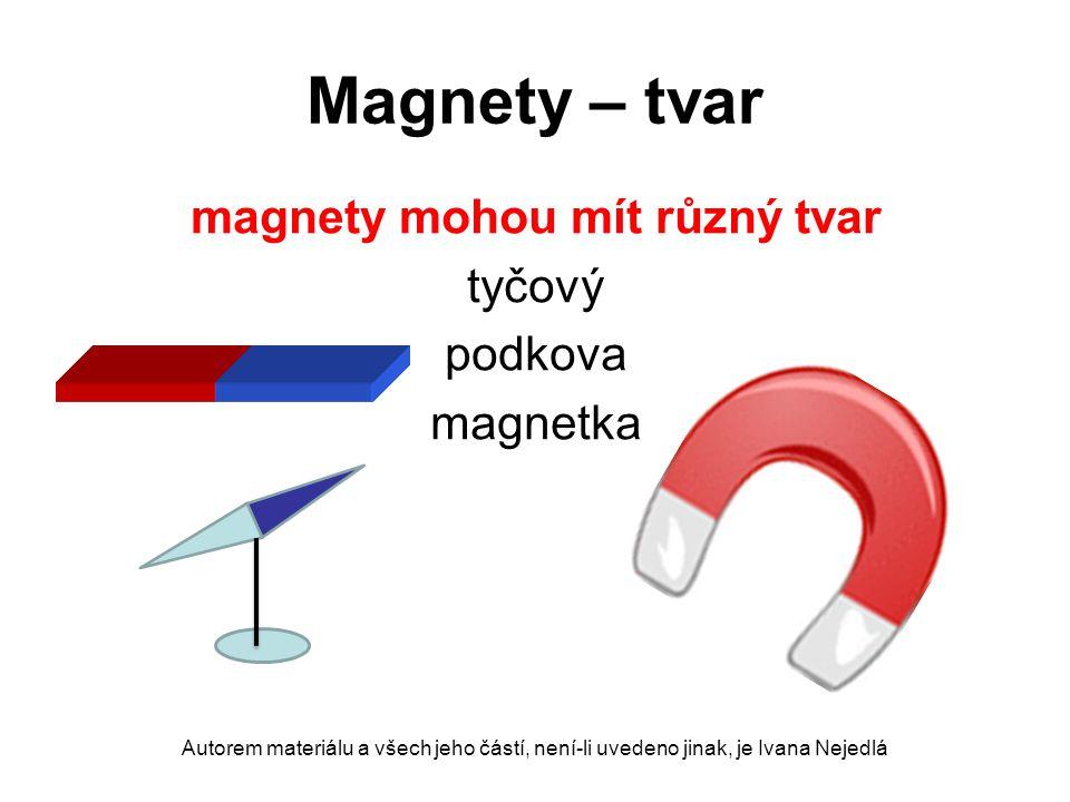 magnety mohou mít různý tvar tyčový podkova magnetka