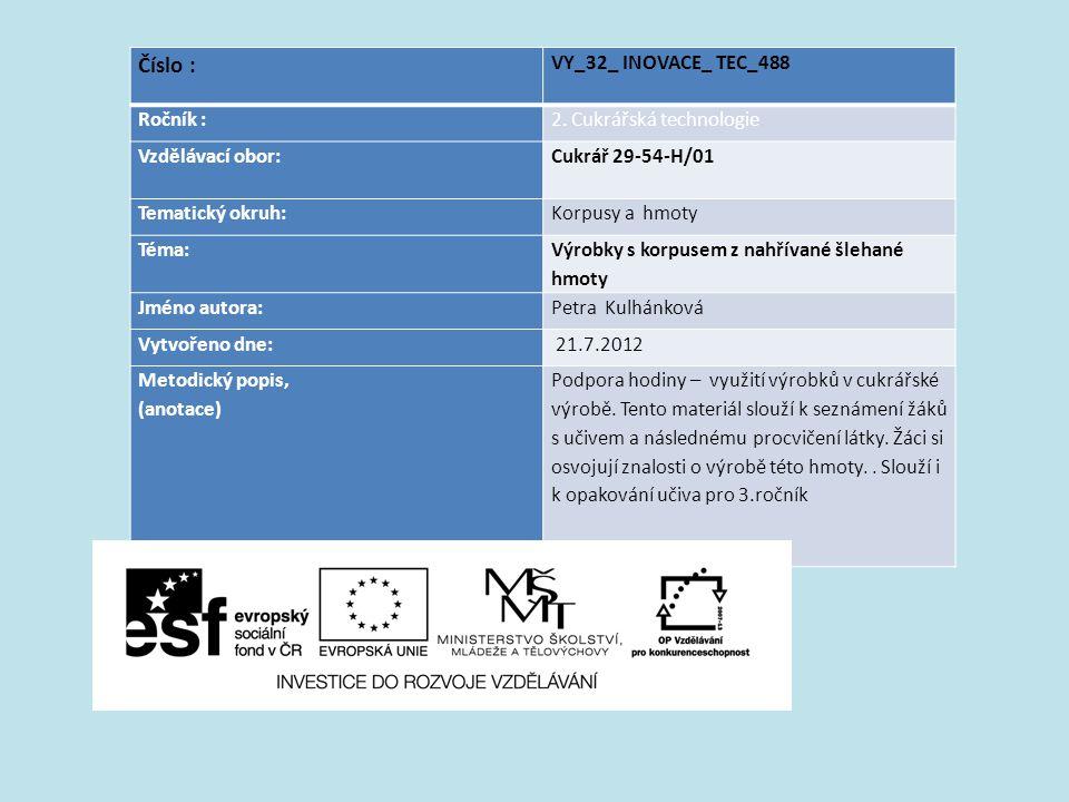 Číslo : VY_32_ INOVACE_ TEC_488 Ročník : 2. Cukrářská technologie
