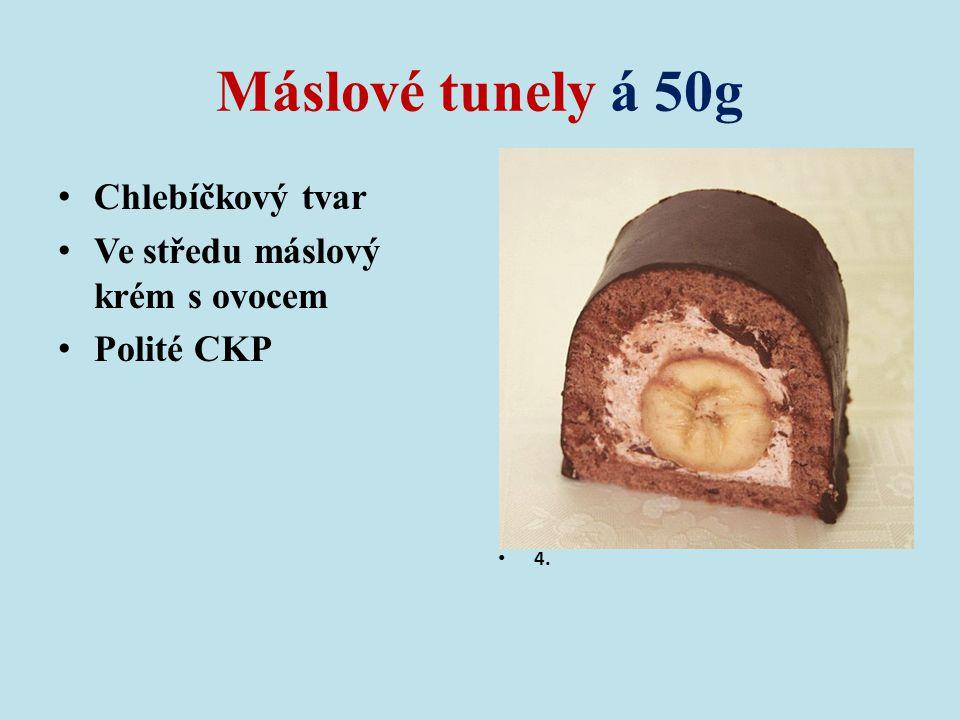Máslové tunely á 50g Chlebíčkový tvar Ve středu máslový krém s ovocem