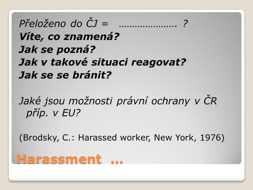 Harassment … Přeloženo do ČJ = …………………. Víte, co znamená