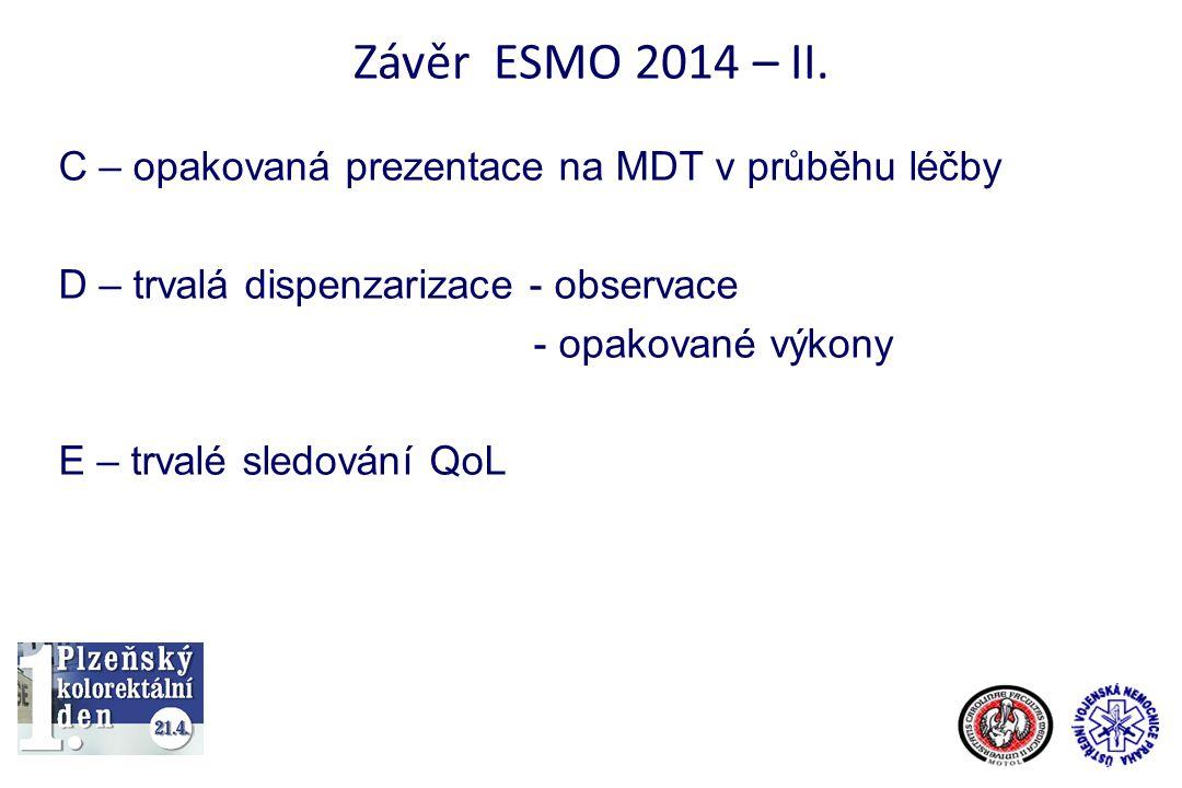 Závěr ESMO 2014 – II. C – opakovaná prezentace na MDT v průběhu léčby