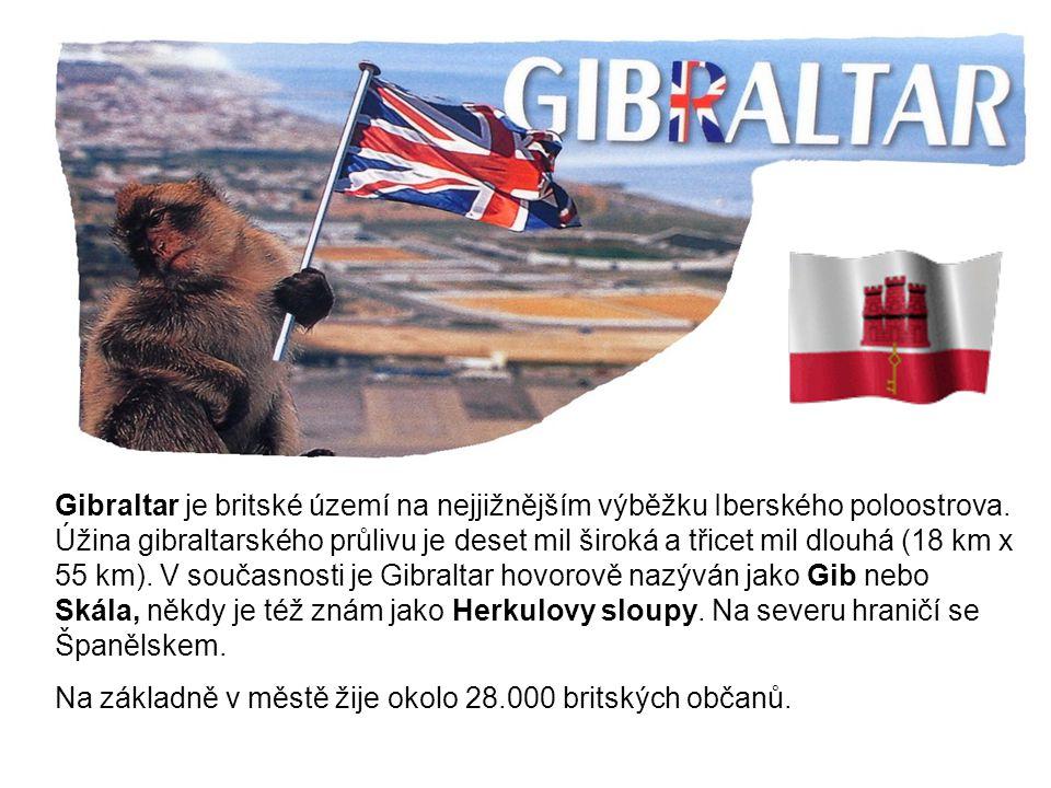 Gibraltar je britské území na nejjižnějším výběžku Iberského poloostrova. Úžina gibraltarského průlivu je deset mil široká a třicet mil dlouhá (18 km x 55 km). V současnosti je Gibraltar hovorově nazýván jako Gib nebo Skála, někdy je též znám jako Herkulovy sloupy. Na severu hraničí se Španělskem.