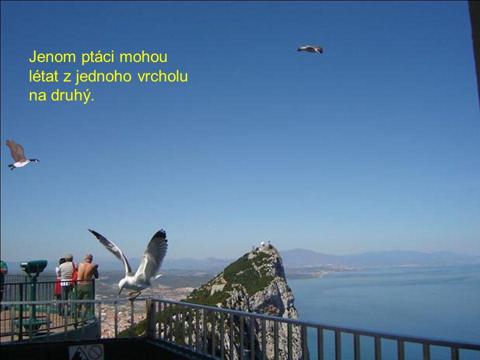 Jenom ptáci mohou létat z jednoho vrcholu na druhý.