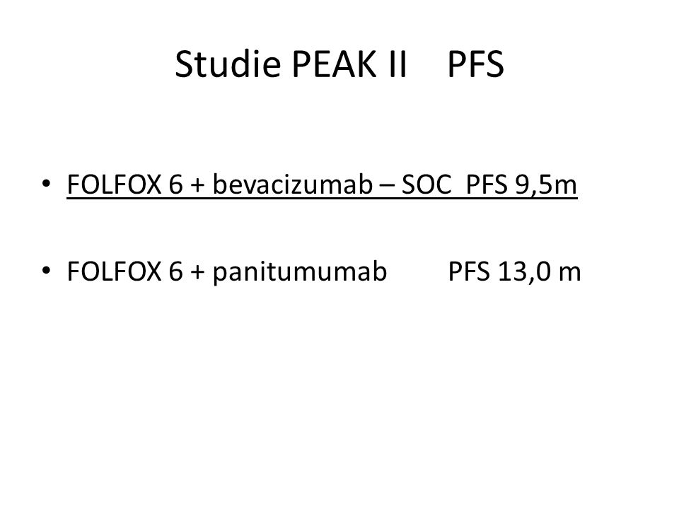Studie PEAK II PFS FOLFOX 6 + bevacizumab – SOC PFS 9,5m