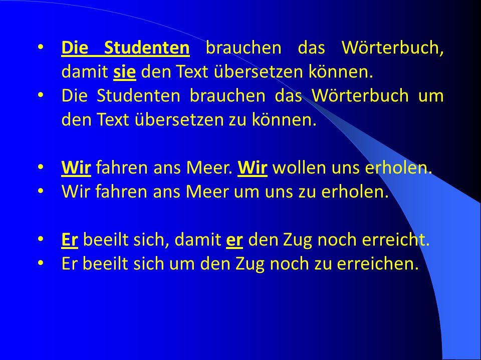 Die Studenten brauchen das Wörterbuch, damit sie den Text übersetzen können.