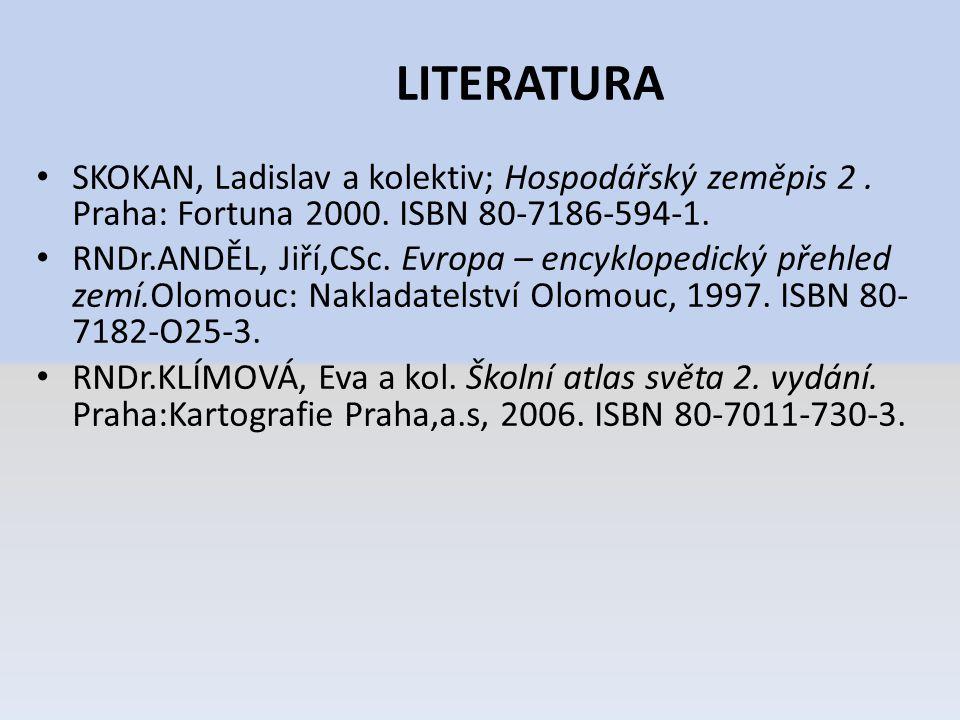 LITERATURA SKOKAN, Ladislav a kolektiv; Hospodářský zeměpis 2 . Praha: Fortuna 2000. ISBN 80-7186-594-1.