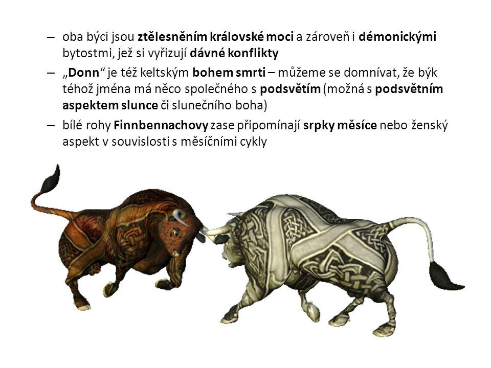 oba býci jsou ztělesněním královské moci a zároveň i démonickými bytostmi, jež si vyřizují dávné konflikty