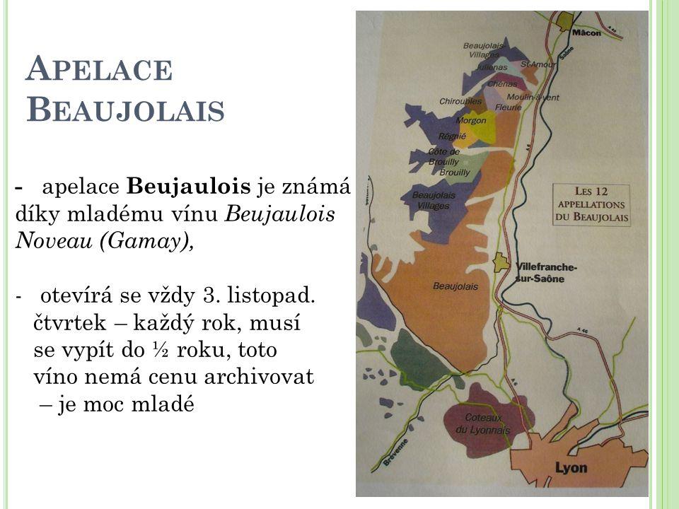 Apelace Beaujolais - apelace Beujaulois je známá díky mladému vínu Beujaulois Noveau (Gamay), otevírá se vždy 3. listopad.