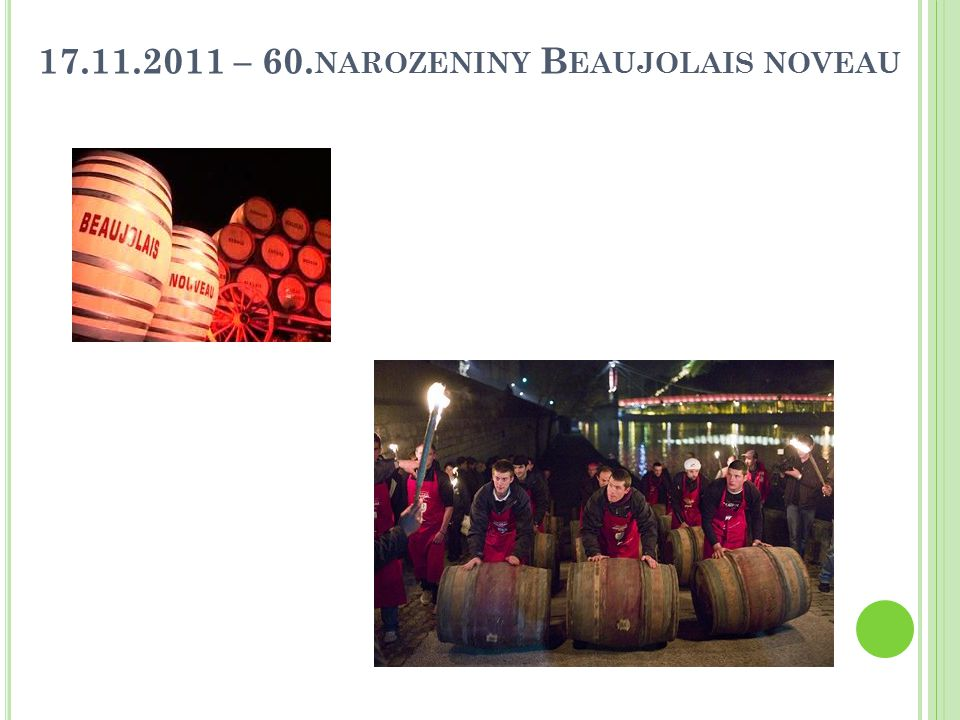 17.11.2011 – 60.narozeniny Beaujolais noveau