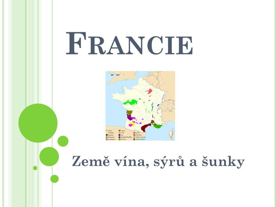 Francie Země vína, sýrů a šunky