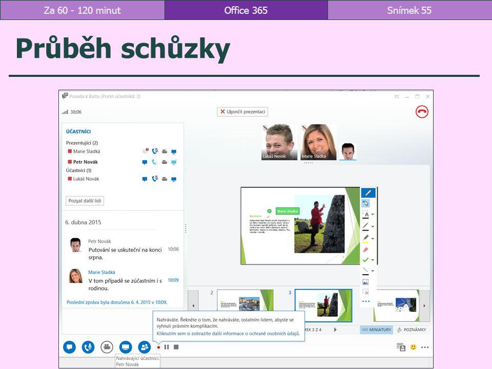 Za 60 - 120 minut Office 365 Průběh schůzky