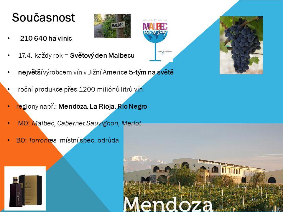 Současnost 210 640 ha vinic 17.4. každý rok = Světový den Malbecu