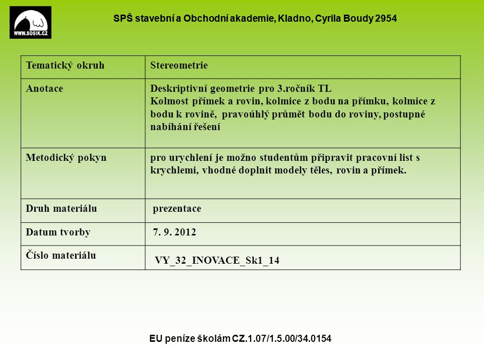 VY_32_INOVACE_Sk1_14 Tematický okruh Stereometrie Anotace
