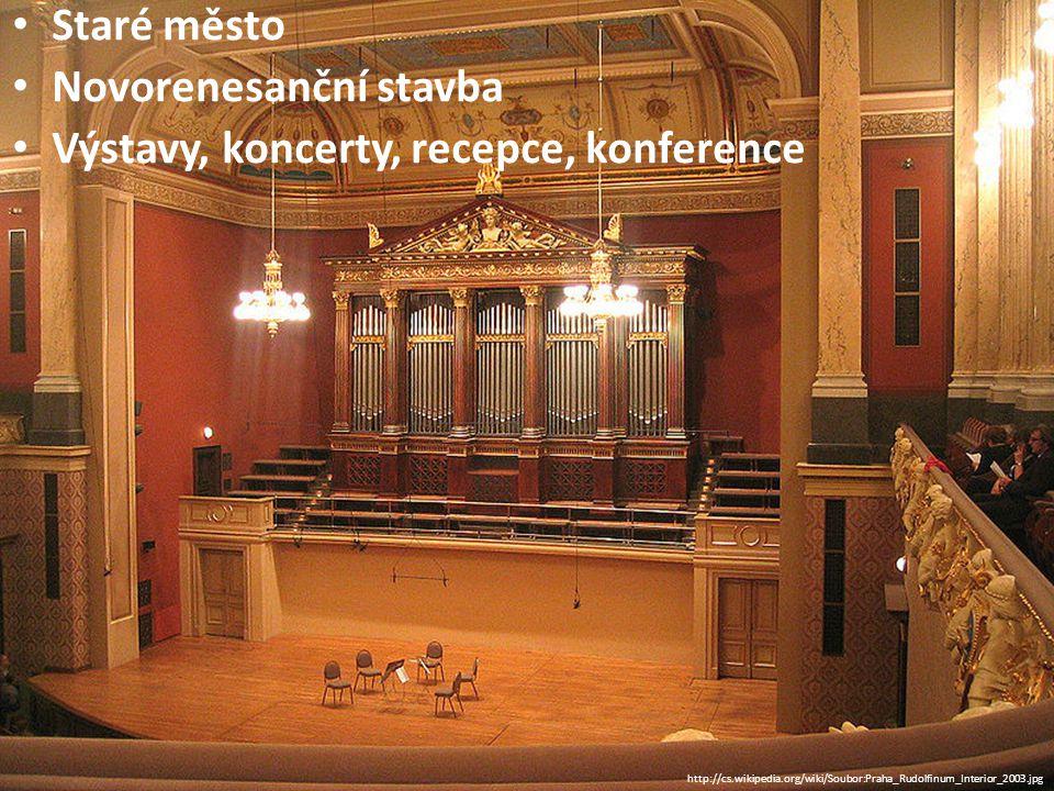 Novorenesanční stavba Výstavy, koncerty, recepce, konference