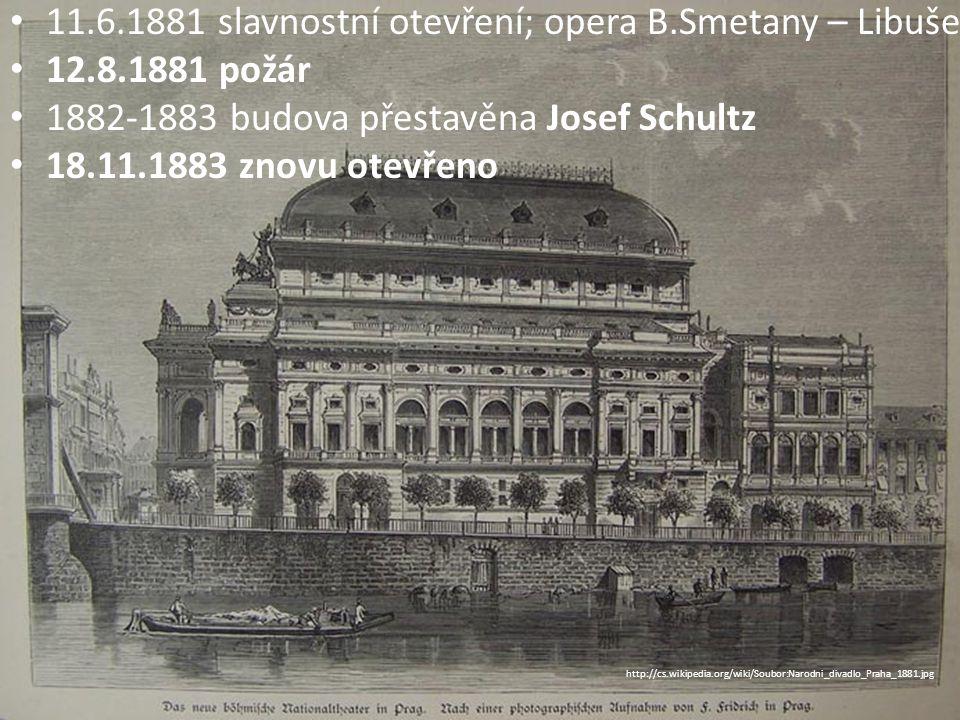 11.6.1881 slavnostní otevření; opera B.Smetany – Libuše