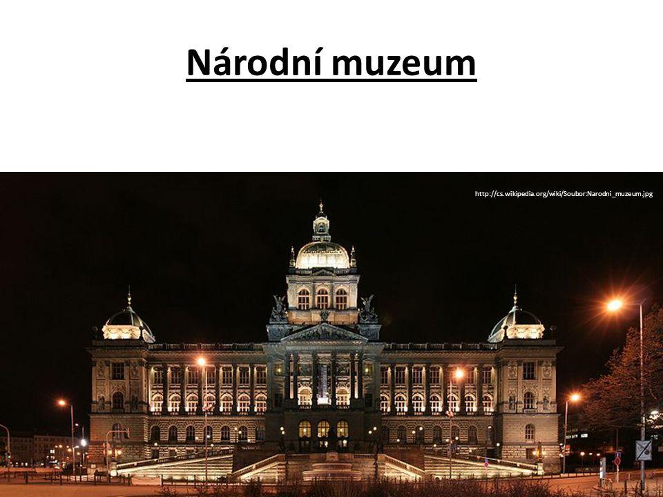 Národní muzeum http://cs.wikipedia.org/wiki/Soubor:Narodni_muzeum.jpg