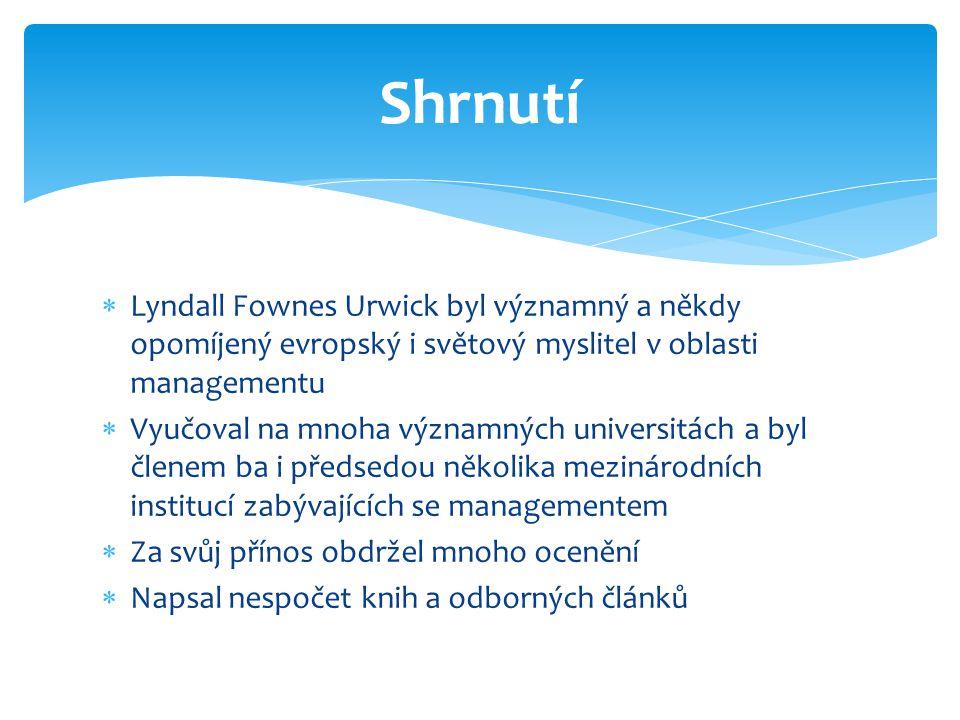 Shrnutí Lyndall Fownes Urwick byl významný a někdy opomíjený evropský i světový myslitel v oblasti managementu.