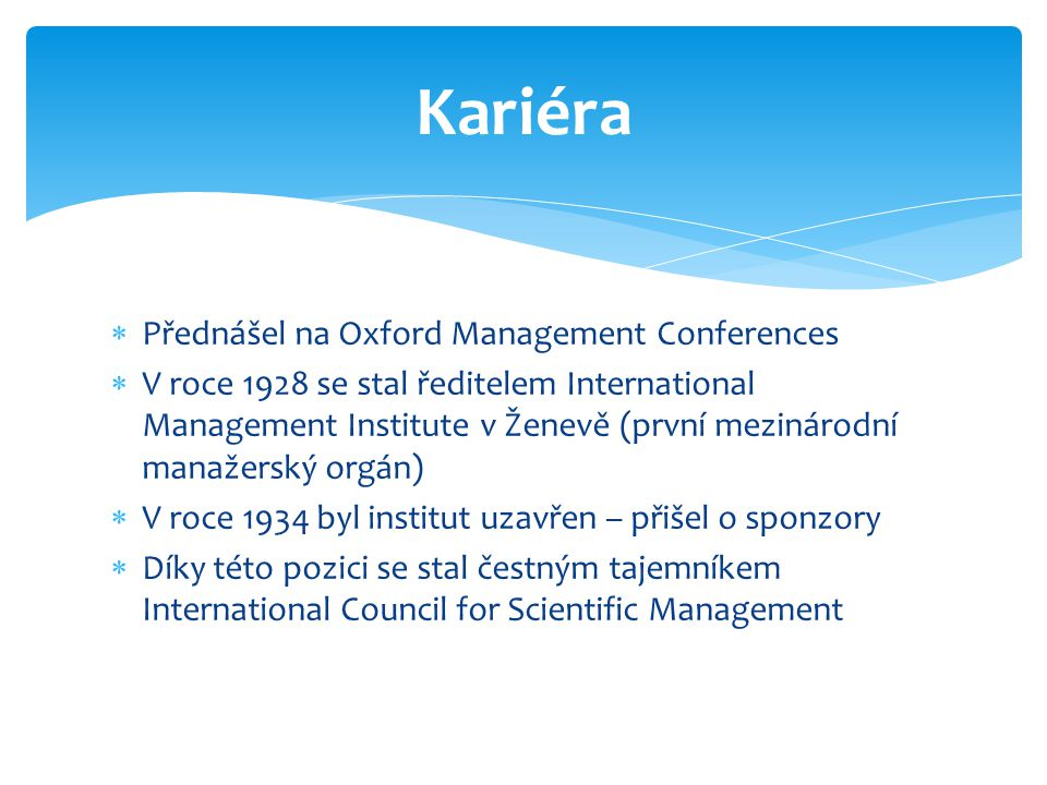 Kariéra Přednášel na Oxford Management Conferences