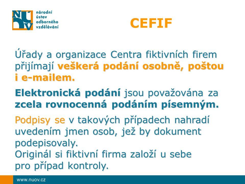 CEFIF Úřady a organizace Centra fiktivních firem přijímají veškerá podání osobně, poštou. i e-mailem.