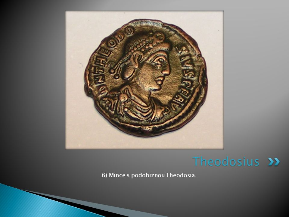 6) Mince s podobiznou Theodosia.