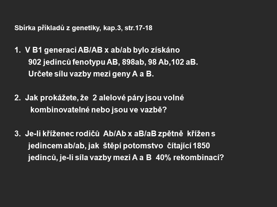 1. V B1 generaci AB/AB x ab/ab bylo získáno