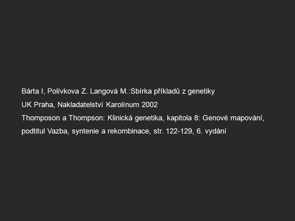 Bárta I, Polívkova Z. Langová M.:Sbírka příkladů z genetiky
