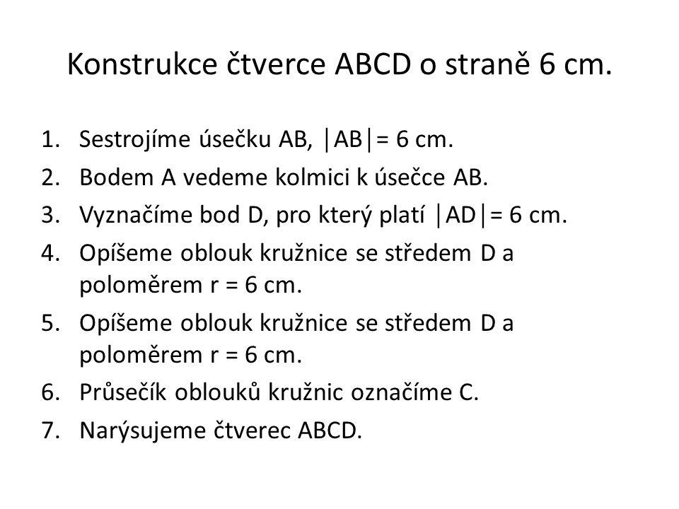 Konstrukce čtverce ABCD o straně 6 cm.
