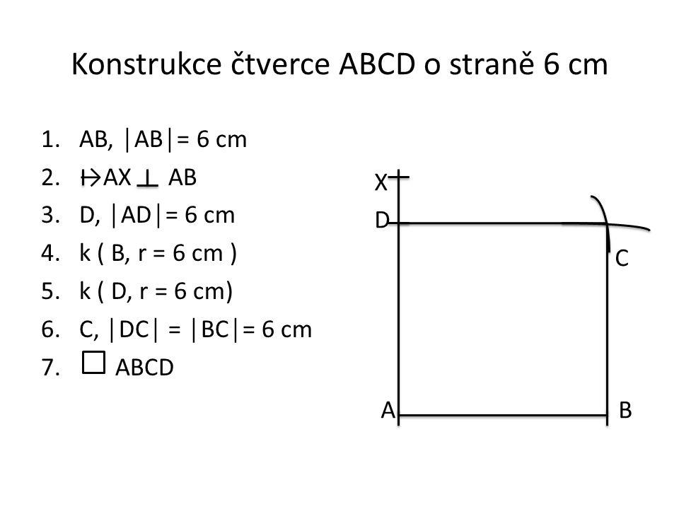 Konstrukce čtverce ABCD o straně 6 cm